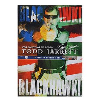 BlackHawk Pro Shooting Tips From Todd Jarrett DVD